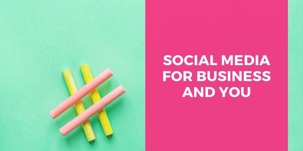 Social Media For Business and You