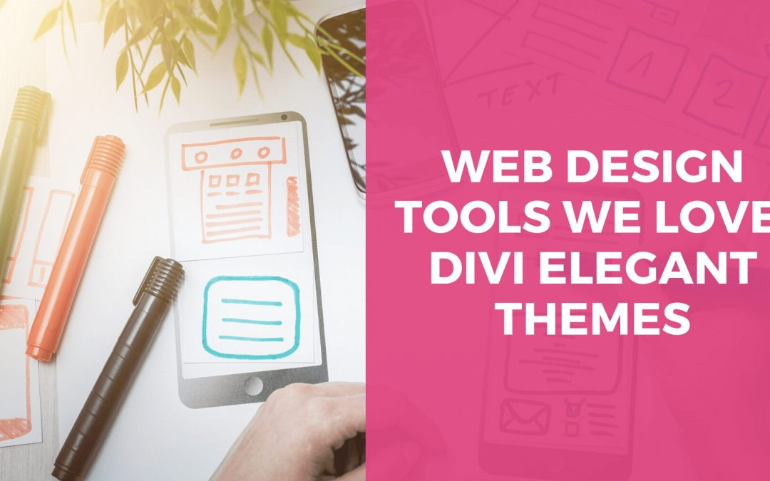Web Design Tools We Love: Divi Elegant Themes