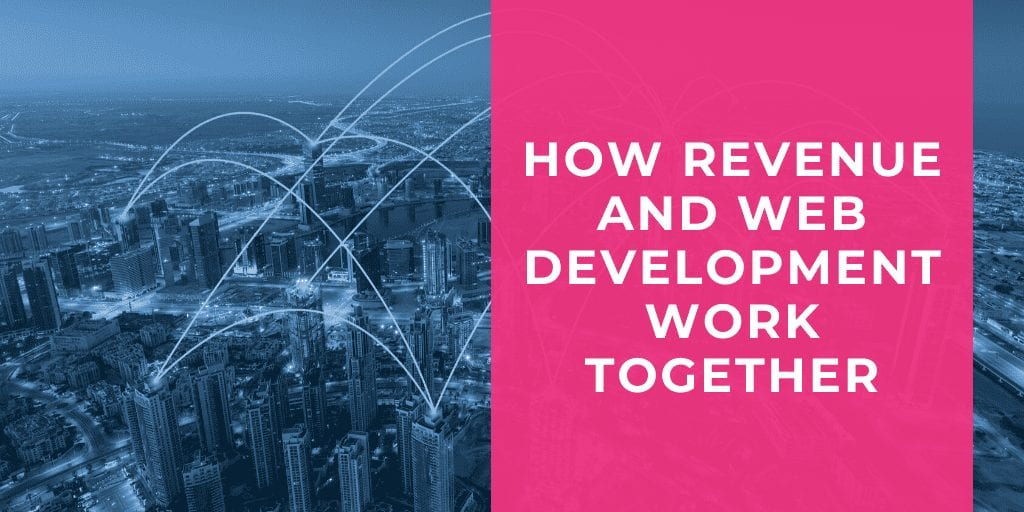 How Revenue and Web Development Work Together